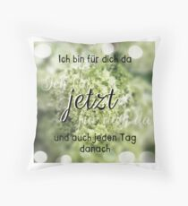 Ich Bin Für Dich Da Throw Pillow