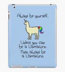 Always Be Yourself, Unless You Can Be A Llamacorn iPad Case/Skin