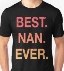 Best Nan Ever Grandma Grandmother Unisex T-Shirt