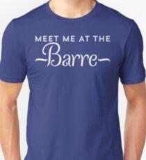 Meet Me At The Barre Ballet T Shirt Unisex T-Shirt