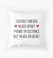 Langzeitfreundschaft: Freunde für immer nie voneinander entfernt vielleicht in der Ferne, aber niemals im Herzen Dekokissen