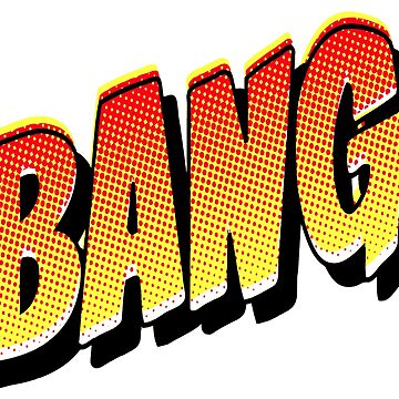 BANG Pop Art by BruceALMIGHTY