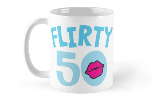 Flirty 50 Fifty funny Fiftieth Birthday design by jazzydevil