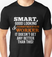 c3cb84b12b Construction Worker Funny Gift - Smart,Good Looking Slim Fit T-Shirt