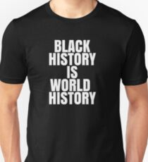 Schwarze Geschichte ist Weltgeschichte Afroamerikanische Schwarze Geschichte Slim Fit T-Shirt