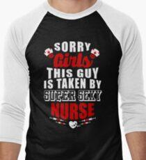 SORRY GIRLS THIS GUY IS TAKEN BY SUPER SEXY NURSE Men's Baseball ¾ T-Shirt