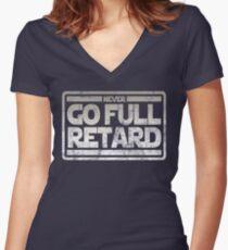 Never Go Full retard Women's Fitted V-Neck T-Shirt