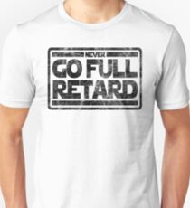 Geh niemals voll nach hinten Slim Fit T-Shirt