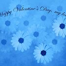 Happy Valentines Day My Love Blue Flower Theme by hurmerinta