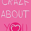Crazy about you by MartaMunte