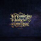 Creativity Takes Courage | Henri Matisse Quote | Artist Gift by thaneydesign