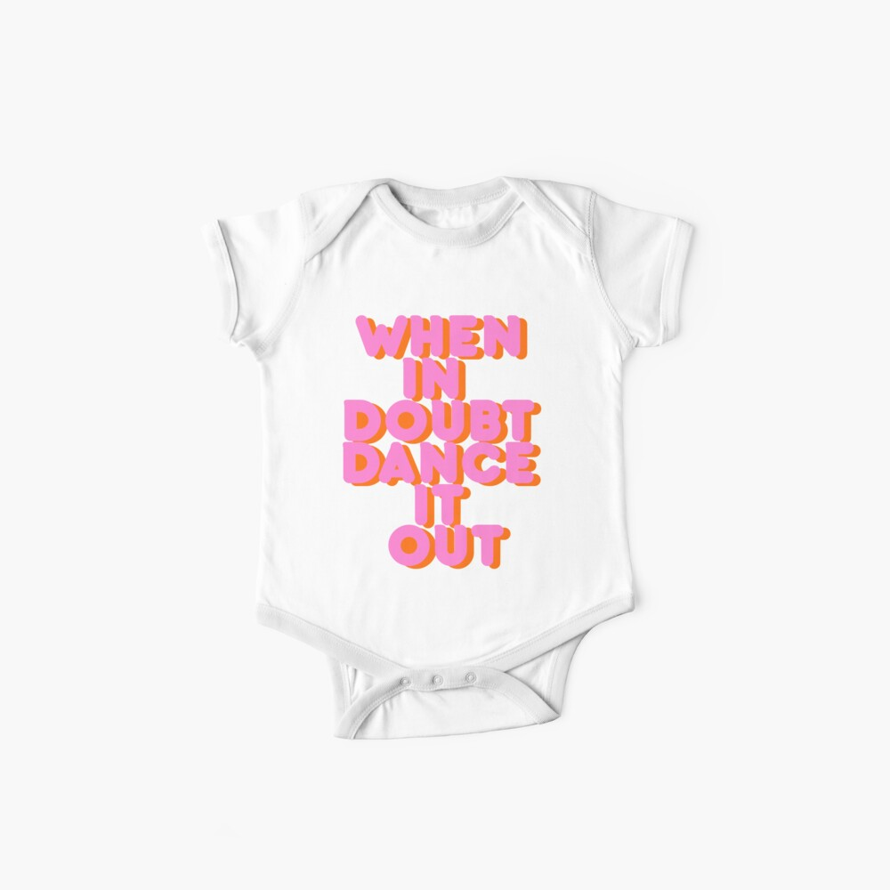 When in doubt dance it out! typography artwork Baby One-Piece