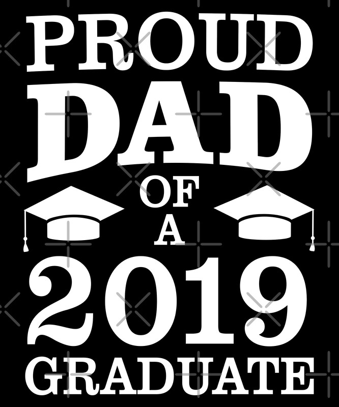 Quot Proud Dad Of 2019 Graduate Father Funny Graduation Quot By