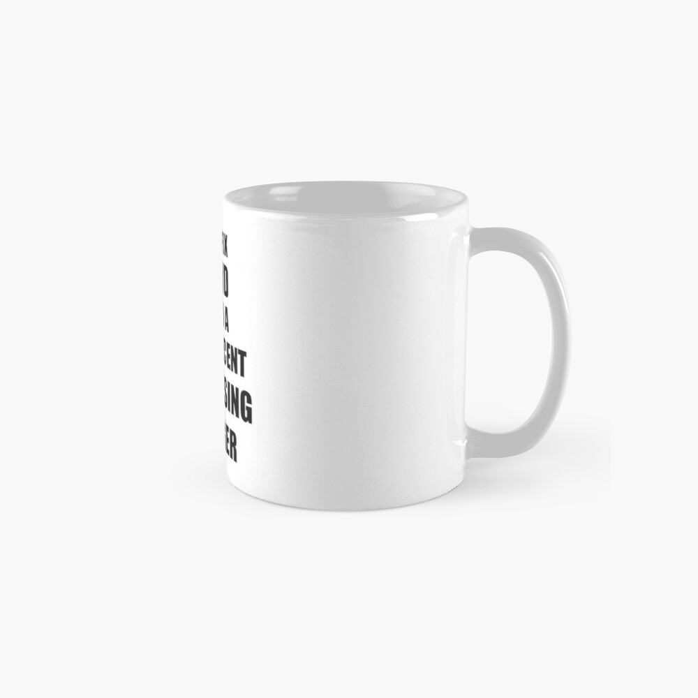 Advertising Manager Mug I Can't Fix Stupid Funny Gift Idea for Coworker Fellow Worker Gag Workmate Joke Fairly Decent Tassen