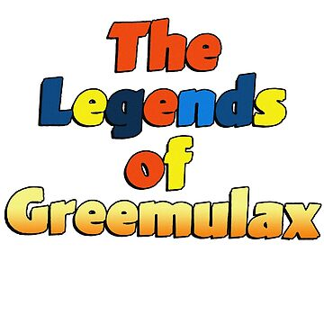 The Legends of Greemulax by coinho