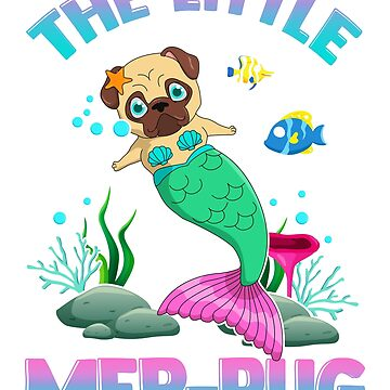 The Little Mer-Pug Mermaid Pug  by frittata