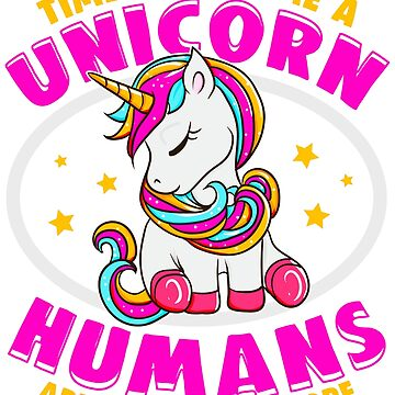 Become A Unicorn-Humans Aren't Cool Anymore by frittata