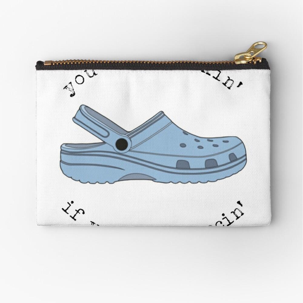 crocs, you ain't rockin if you ain't crocin' Zipper Pouch