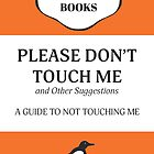 Please Don't Touch Me by JH McAnallen