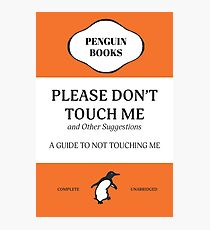 Please Don't Touch Me Photographic Print