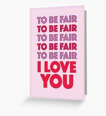 Tarjeta de felicitación Para ser justos te amo letterkenny