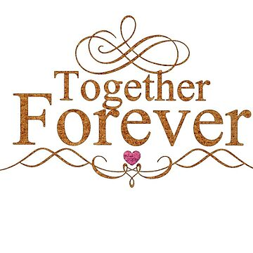 Together forever von THELOUDSiLENCE