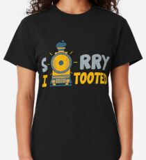 Sorry I Tooted Railfans & Train Lovers Classic T-Shirt