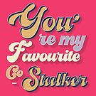 You are my favourite co-stalker - typography by ShowMeMars