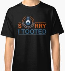 Sorry I Tooted Steam Railway Locomotive Fan Classic T-Shirt