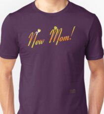 NEW MOM! T-Shirt