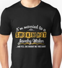 For Jewelry  Maker's Husband Funny Gift  Unisex T-Shirt