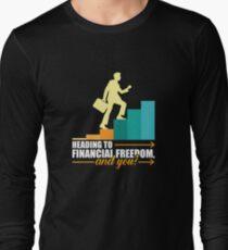 Financial Freedom! Long Sleeve T-Shirt