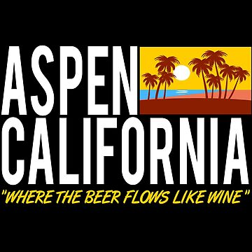 Aspen California - Where The Beer Flows Like Wine by everything-shop