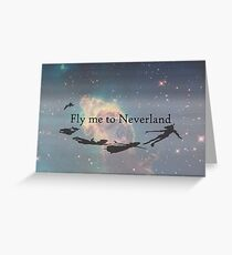 Fly Me to Neverland Greeting Card