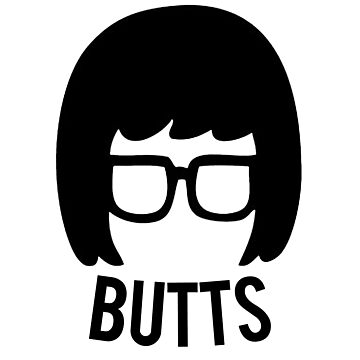 Tina Belcher (BUTTS) by obamashirts