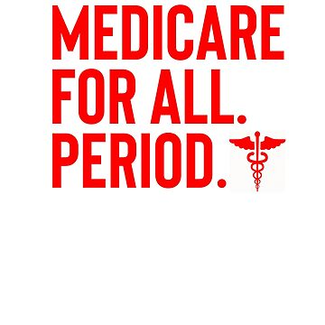 Medicare for all shirt - Red on Black by queendeebs