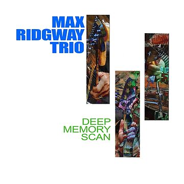 Max Ridgway Trio - Deep Memory Scan by RidgwayFilms