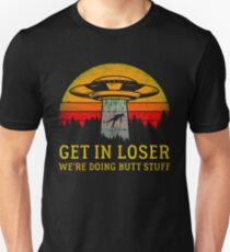 Get In Loser Alien Shirt We're Doing Butt Stuff Vintage Gift Slim Fit T-Shirt