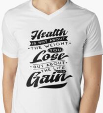 Health Is Not About The Weight You Lose But About The Life You Gain Men's V-Neck T-Shirt