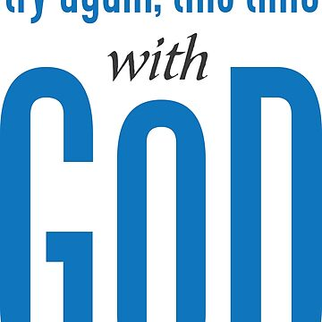 try it again, this time, with GOD by kathrynne