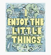 I enjoy the little things Photographic Print