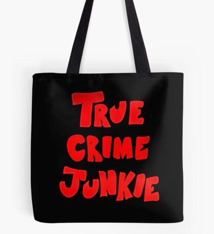 True Crime Junkie  Tote Bag