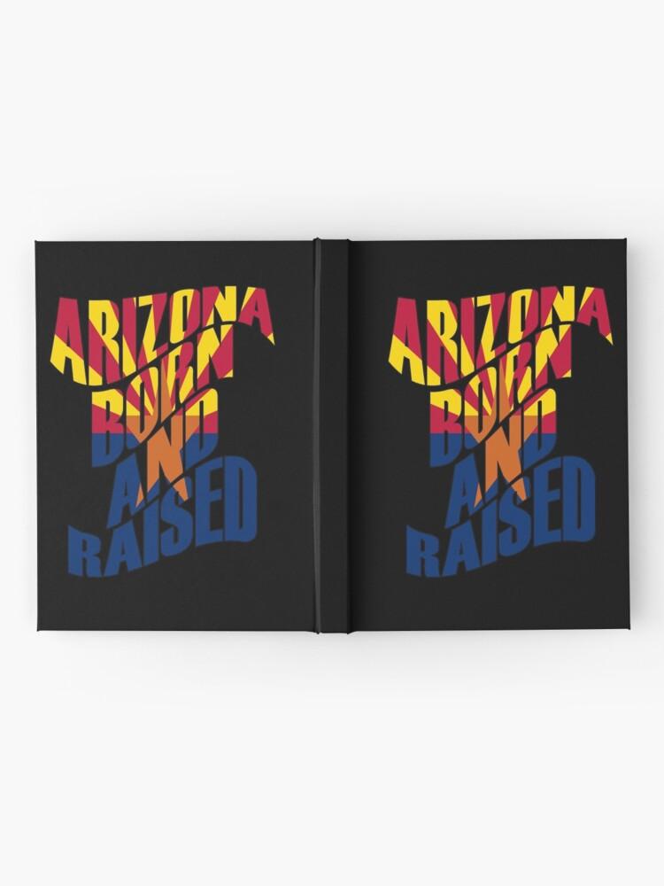 Alternative Ansicht von Arizona geboren und aufgewachsen Notizbuch