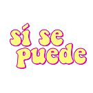 si se puede (yellow with pink outline) by lolosenese