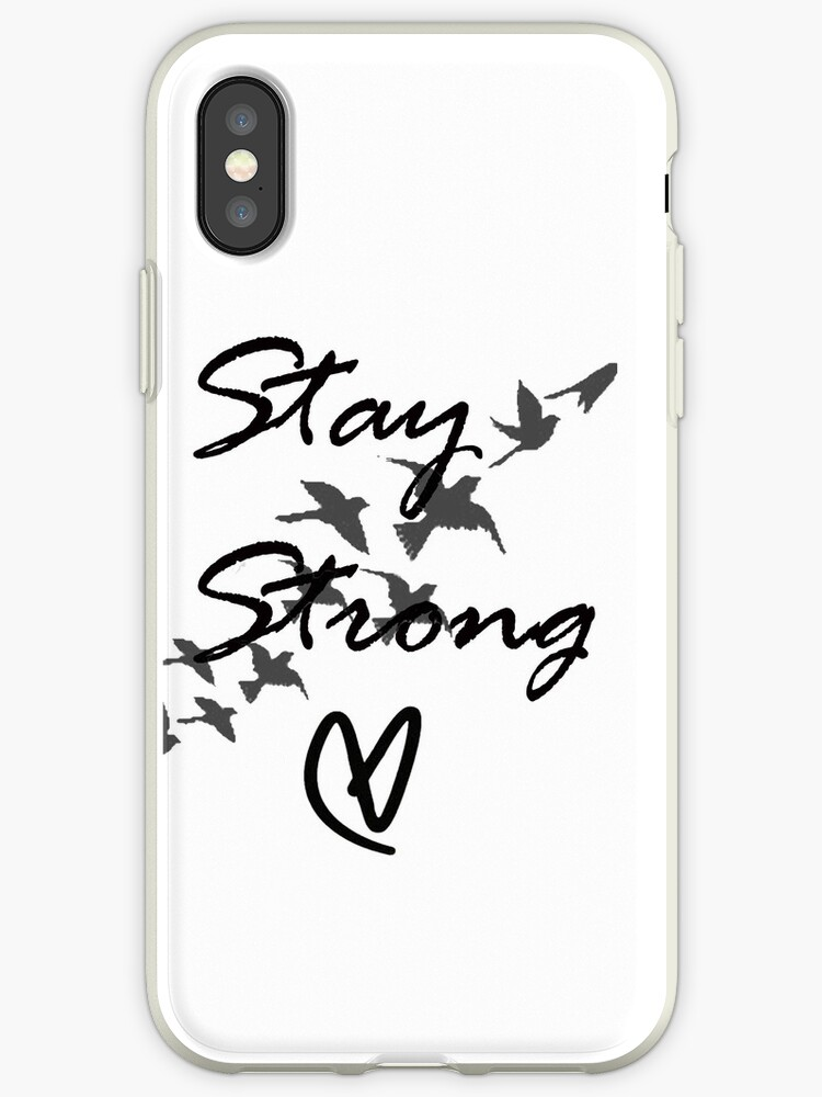 Stay Strong Iphone Cases Covers By Rivendellkid Redbubble