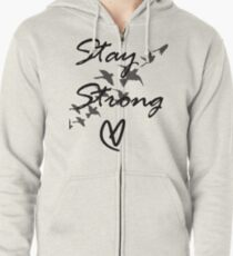 stay strong Zipped Hoodie