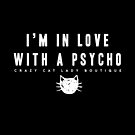 I'M IN LOVE WITH A PSYCHO by JoannaCCL