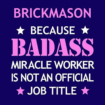 Brickmason Badass Funny Birthday Cool Christmas Gift by smily-tees