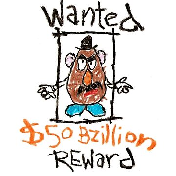 wanted - Mr Potato by BEGROTESQUE