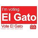 I'M VOTING EL GATO by JoannaCCL